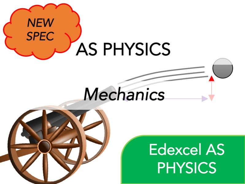 Edexcel AS Physics (NEW)- Mechanics - Whole Course Content - Revision,  Questions, Full Notes
