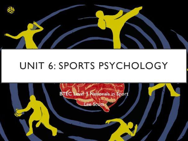 Unit 6 - Sports psychology - BTEC Level 3 Sport