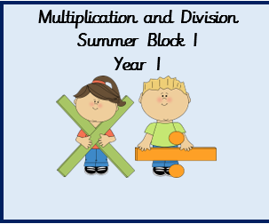 Multiplication and Division resources to support summer block 1, year 1