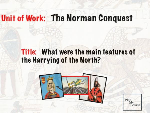 The Norman Conquest: L6 What were the features of the Harrying of the North?