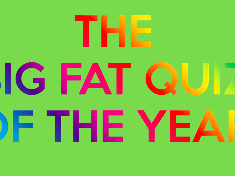 The Big Fat Quiz of the Year!