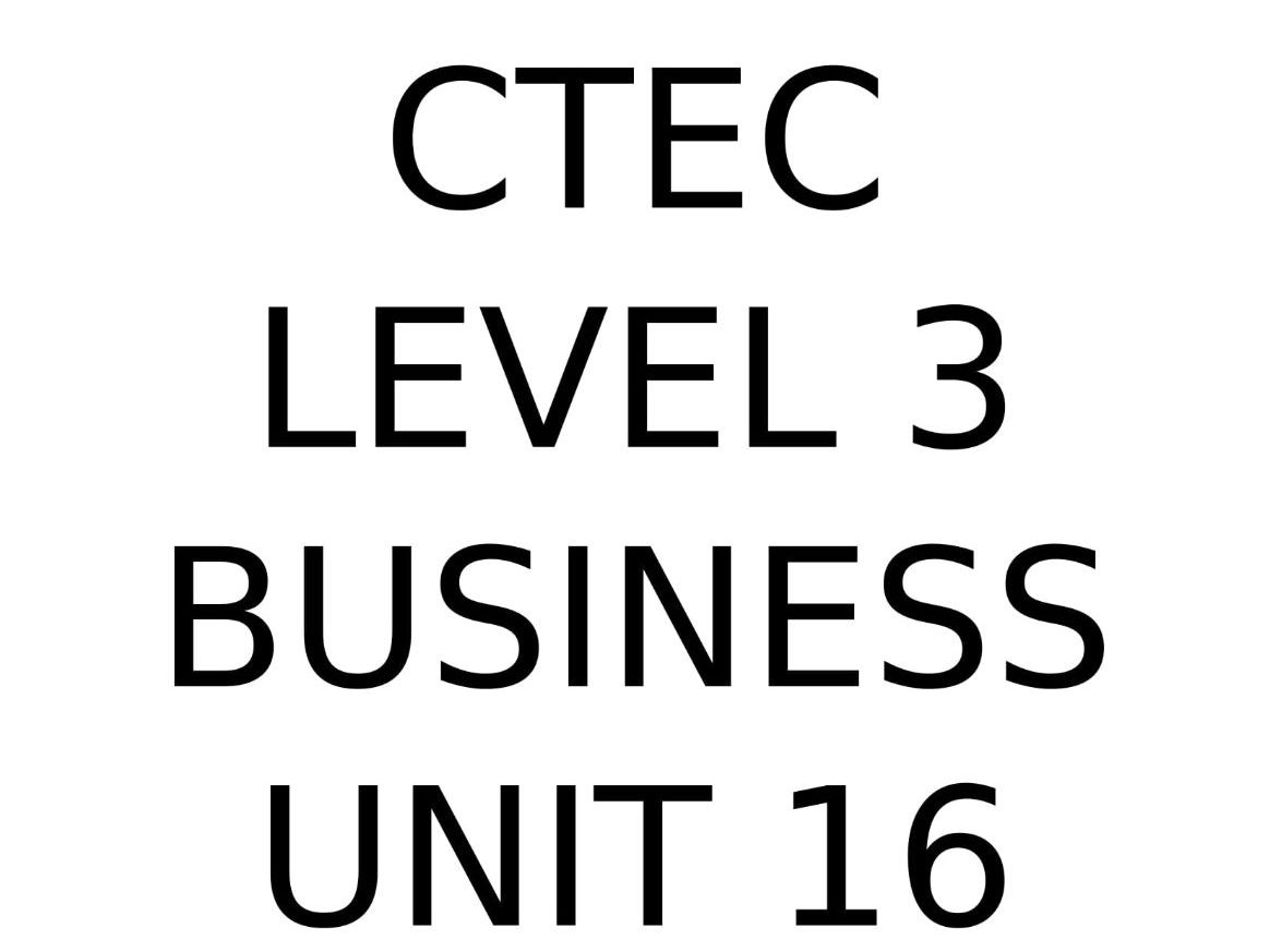 CTEC Level 3 Business: Unit 16