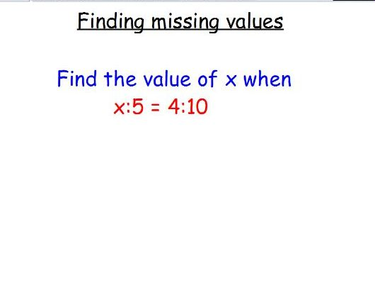 Lesson slides- finding missing values in ratios