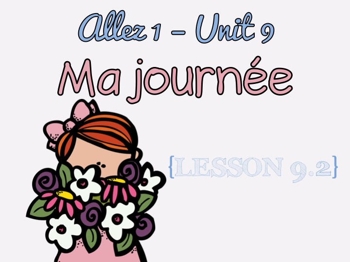 Allez 1 - Unit 9.2 - Ma journée - reflexive verbs - time - daily routine - KS3French - FREE
