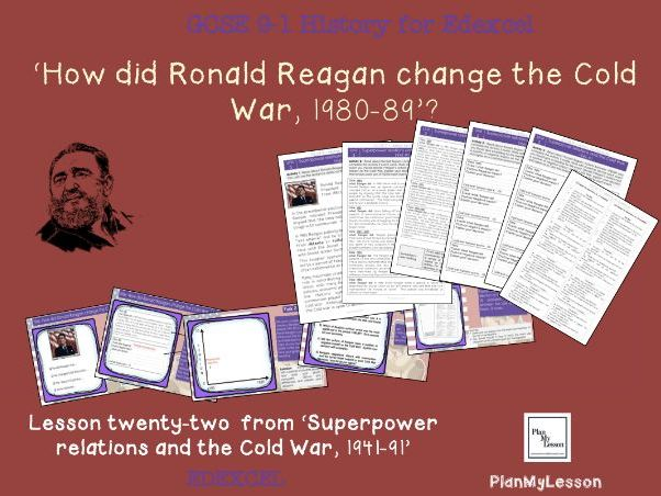 GCSE 9-1 Edexcel The Cold War: L22 How did Ronald Reagan change the Cold War, 1980-89?
