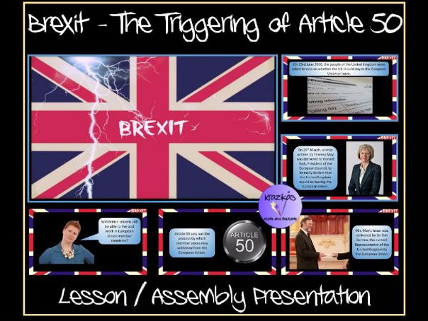Brexit - The Triggering of Article 50 - Lesson / Assembly Presentation
