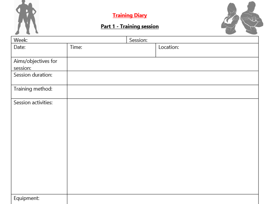 Training diary template - BTEC Sport - Unit 3 - Applying the principles of personal training