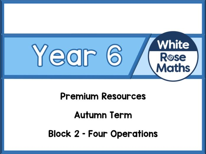 Year 6 - Four Operations