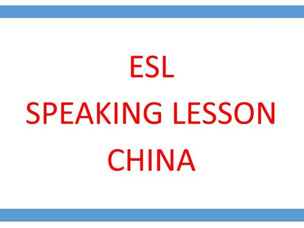 ESL SPEAKING LESSON CHINA