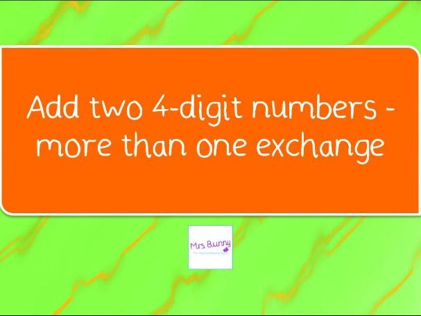 4. Add two 4-digit numbers - more than one exchange lesson pack (Y4 A&S)
