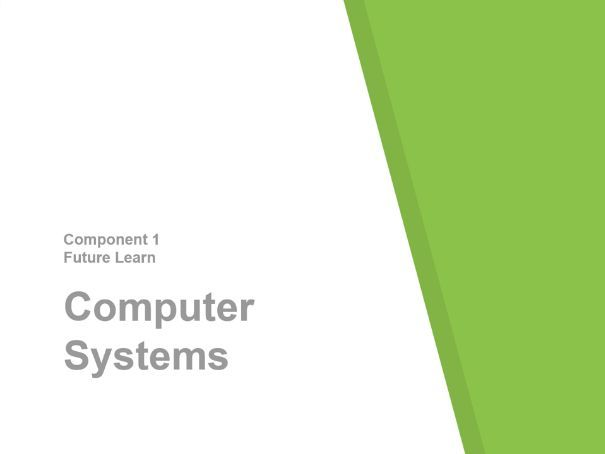 Computer Systems - Computing Component 1