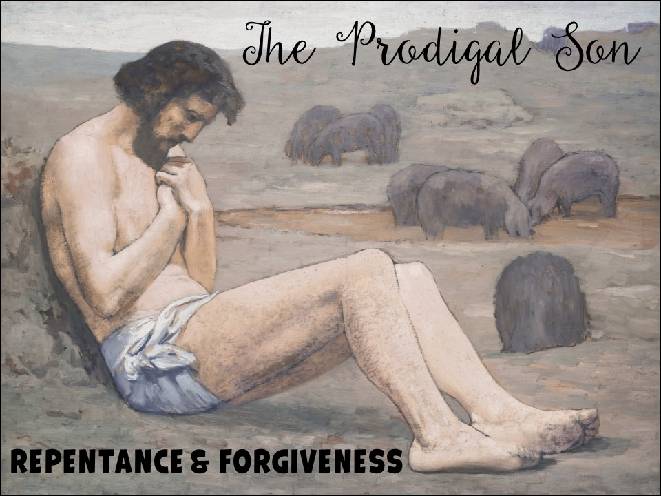 The prodigal son - repentance and forgiveness