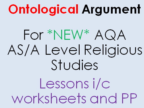 Outstanding ONTOLOGICAL ARGUMENT Lessons for *new* AQA R.S. AS/A Level