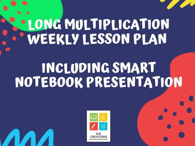 Long Multiplication Weekly Lesson Plan and SMART notebook presentation
