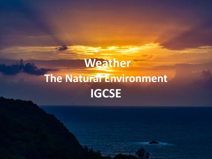 The Natural Environment - Weather