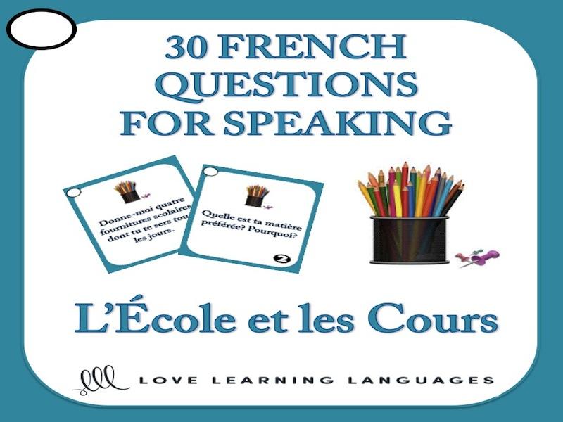 30 French Speaking Prompts - L'École et le Cours - School Vocabulary