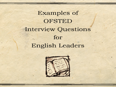 OFSTED Interview Questions for English Leaders  ( co-ordinators , literacy, subject )