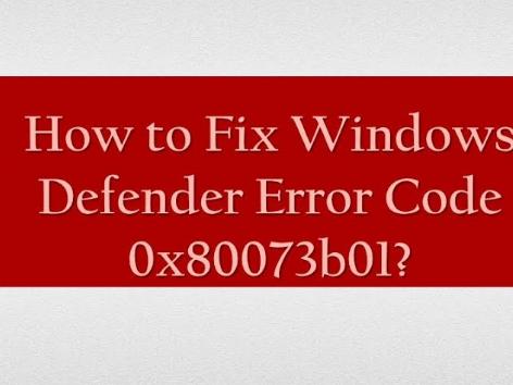 Methods to Fix Windows Defender Error Code 0x80073b01