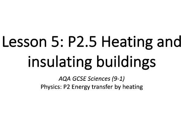 P2.5 Heating and insulating buildings