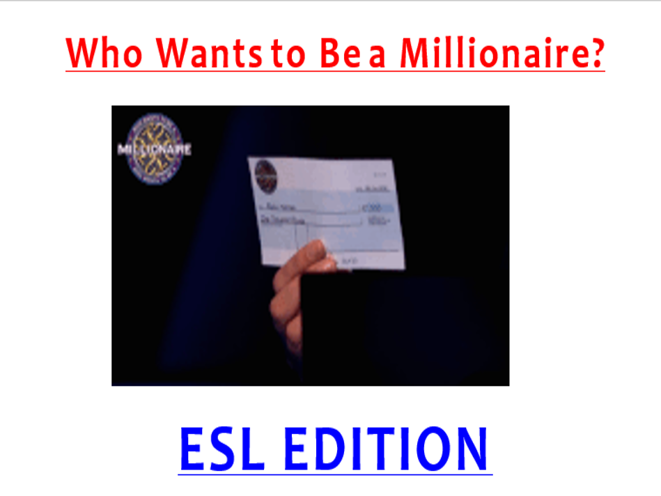 Who Wants to Be a Millionaire? ESL EDITION