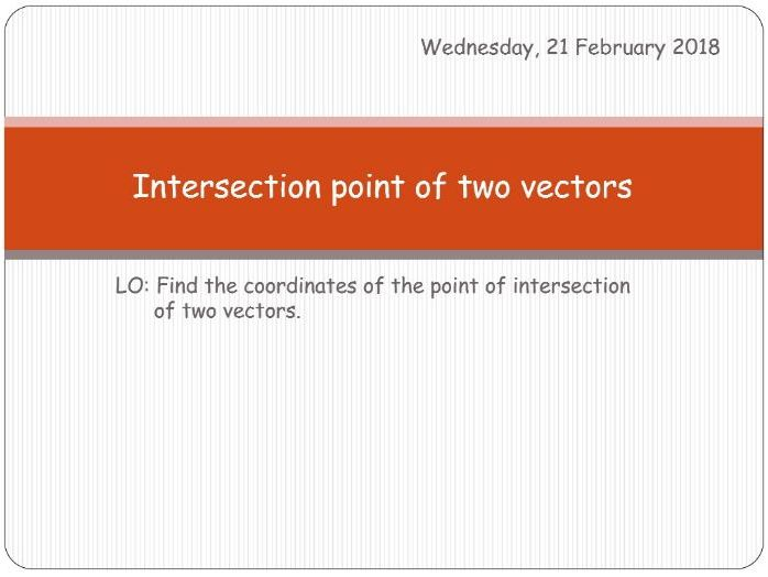 Intersecting vectors