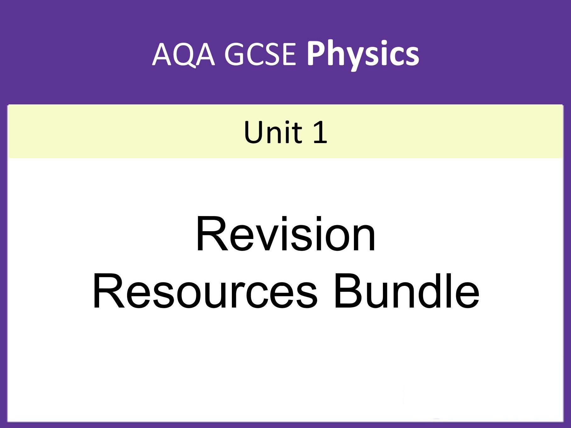 AQA GCSE Physics: Unit 1 revision materials