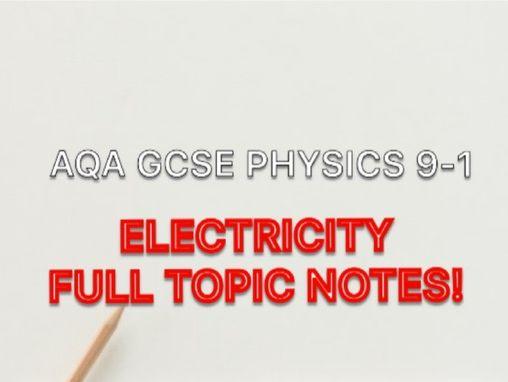 AQA PHYSICS 9-1 ELECTRICITY NOTES