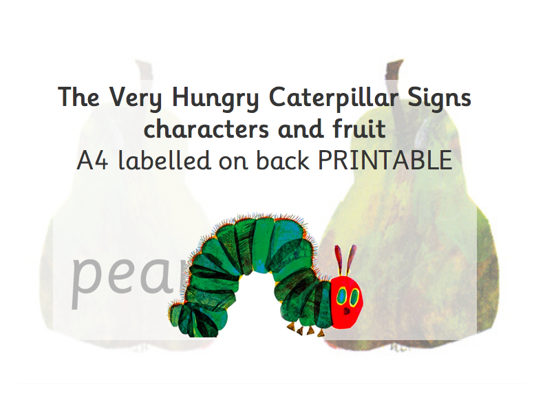 The Very Hungry Caterpillar Signs characters and fruit  a4