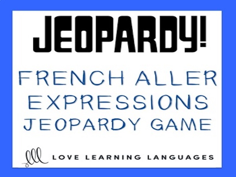 French ALLER expressions - Jeopardy powerpoint game