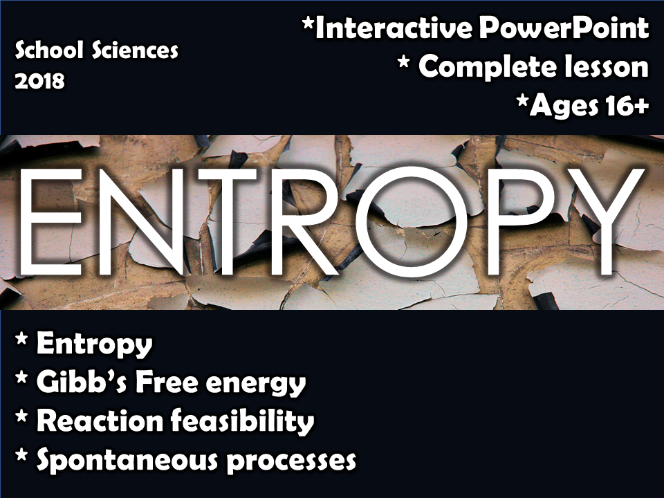 Entropy, Spontaneous Reactions and Gibb's Free Energy