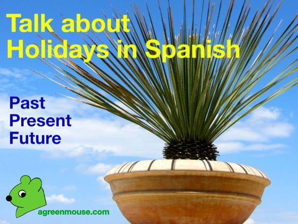 My Holiday in Spanish - Video + Worksheets