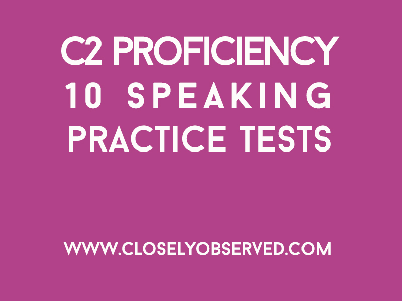 C2 Proficiency - 10 Speaking Tests