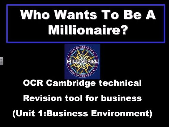 Cambridge technical Unit 1 Business Environment Revision (Who want to be a Millionaire Game)