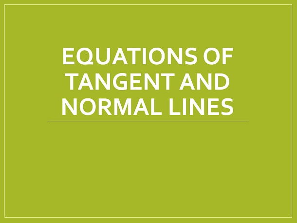 Equations of tangent and normal to a curve