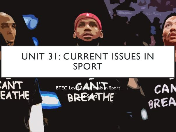 Unit 31 - Current Issues in Sport (BTEC Level 3 Sport)