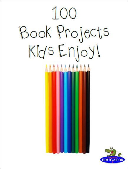 100  Book Projects Kids Enjoy!
