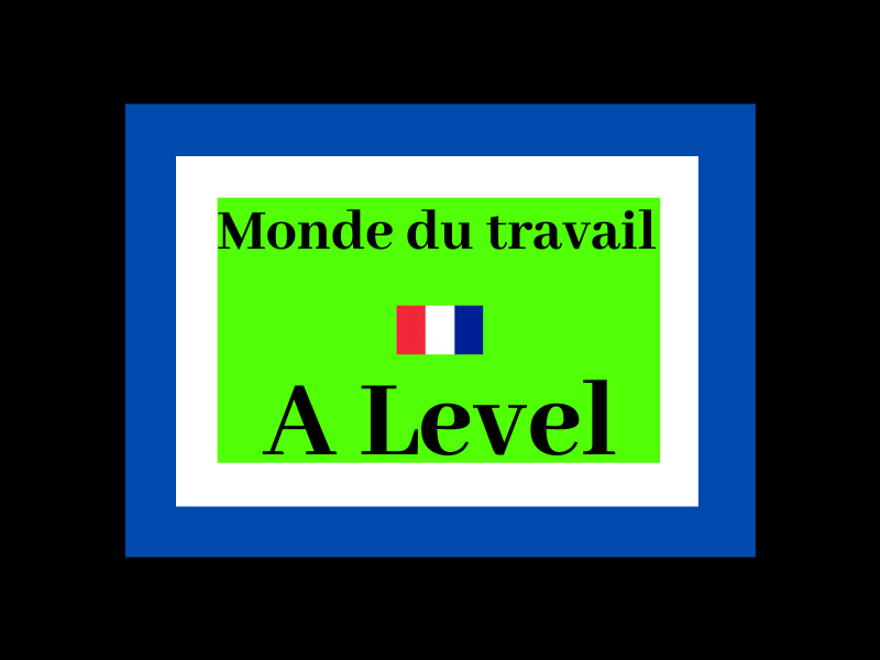 Monde du travail French A level