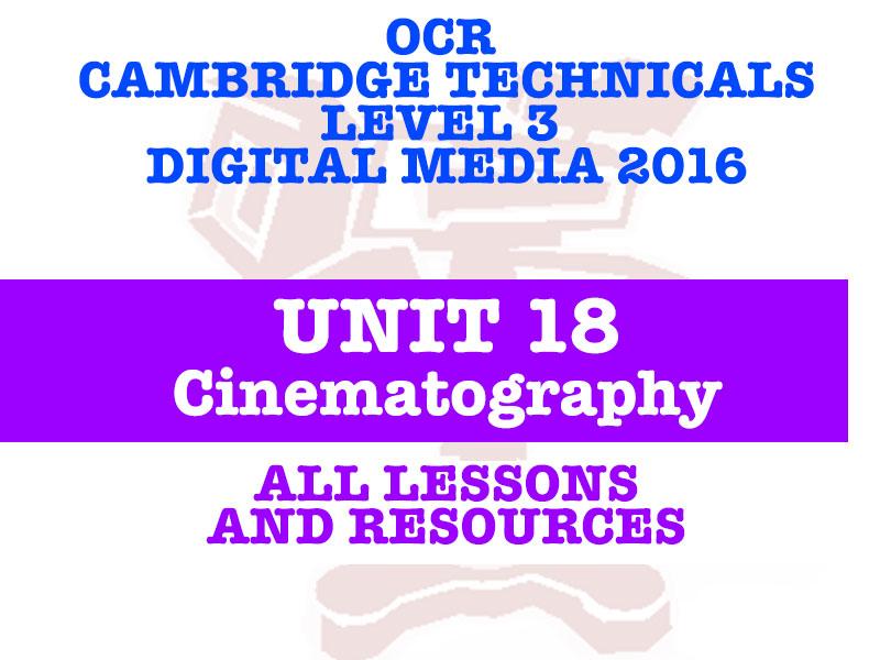 OCR CAMBRIDGE TECHNICALS IN DIGITAL MEDIA LEVEL 3 - UNIT 18 CINEMATOGRAPHY