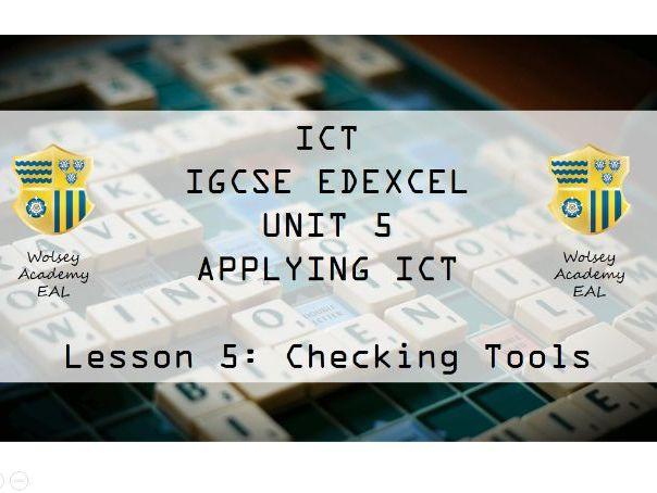 5.ICT>IGCSE>Edexcel>Unit 5>Applying ICT>Checking Tools