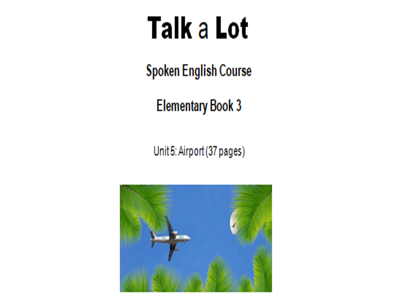 30 Hour ESL Elementary  Speaking Course - Topic : Airports, Travel and Holidays + 31 Teaching Ideas