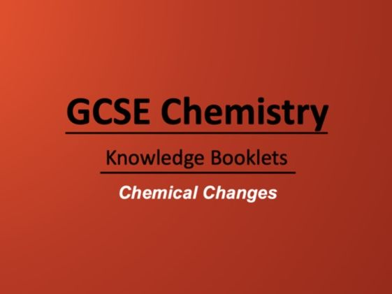 Chemical Changes Knowledge Booklet