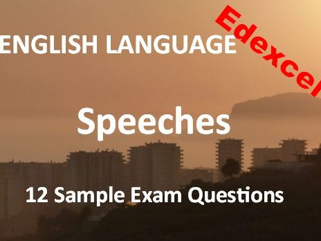 Transactional Writing –Speeches – Exam Revision and Practice – 12 Sample Edexcel Questions