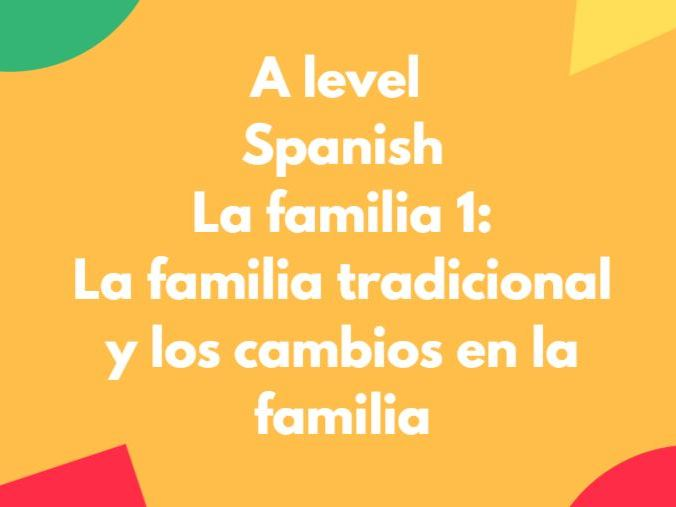 Spanish A Level: La familia 1: La familia tradicional y la evolución de las familias españolas