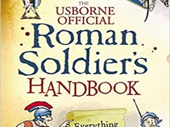 Information Text based on the Roman Soldier's Handbook English unit of planning  (3 weeks)