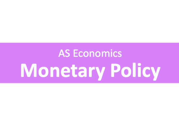A Level Economics Monetary Policy