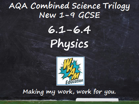 AQA Combined Science Trilogy: Physics 6.1-6.4