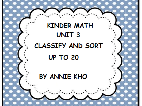KINDER MATHS UNIT 3 CLASSIFY AND SORT UP TO 20
