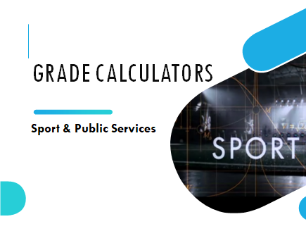 Grade Calculators (2010 syllabus): Sport & Public Services