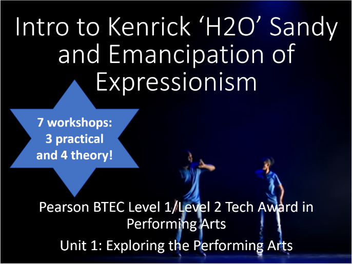 L2 BTEC Performing Arts Unit 1 Kenrick Sandy and Emancipation of Expressionism