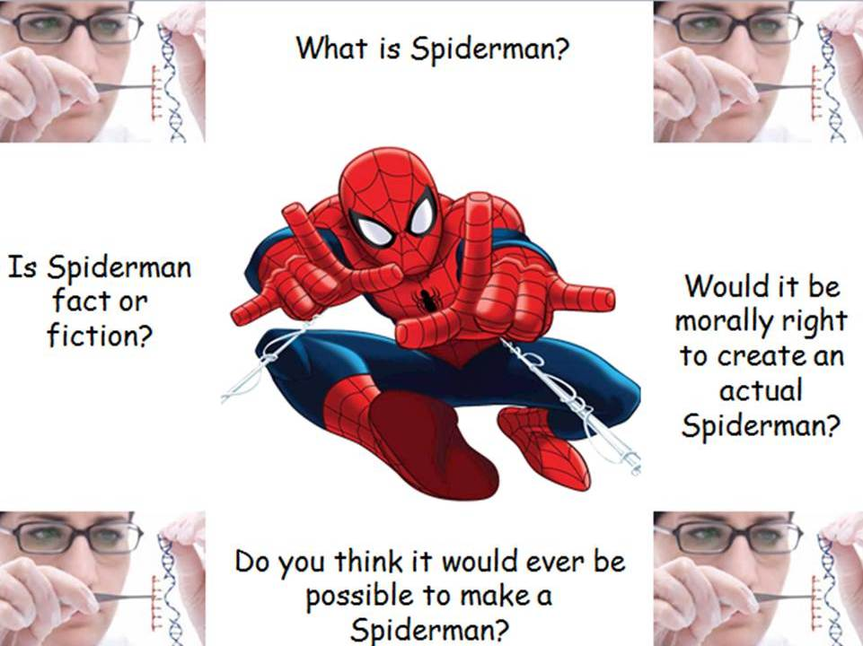 Spiderman: Fact or Fiction - An exciting look into the world of Genetic Engineering